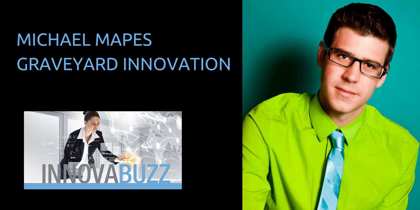 Michael Mapes: Graveyard Innovation