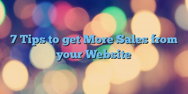 6 Ways To Get More Sales On Your Website