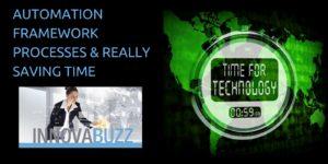 Automation Framework - Process - Saving Time