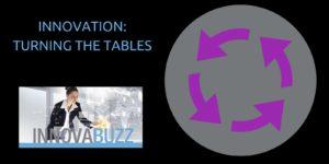 Innovation: Turning Tables