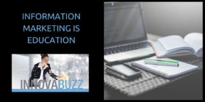 Information Marketing is Education