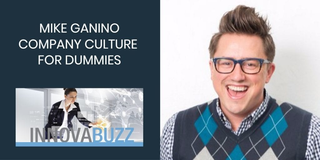 Mike Ganino, Company Culture for Dummies