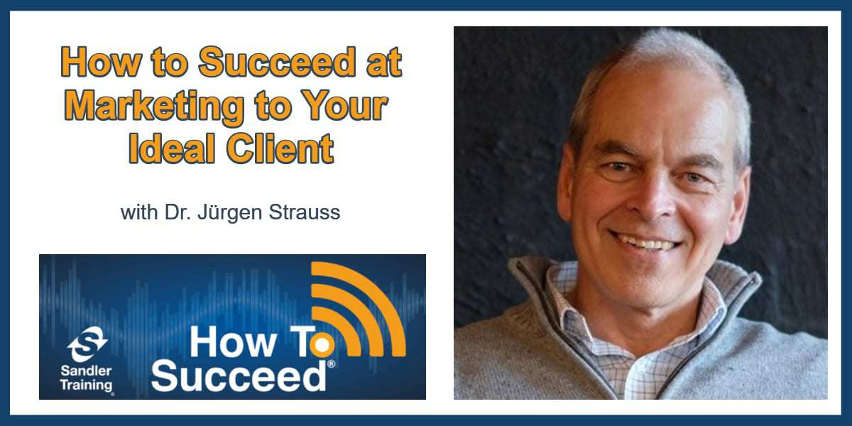 How to Succeed at Marketing to Your Ideal Client